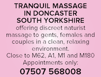 qualified tranquil masseuse doncaster south yorkshire gents females couples naturist nudist m62 a1 m1 m180