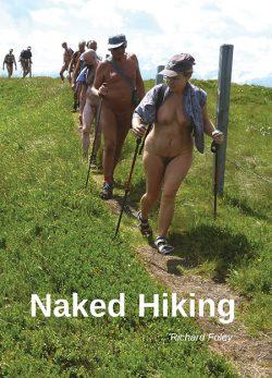 Naked Hiking by Richard Foley