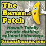 The Banana Patch Clothing Optional Naturism Hawaii