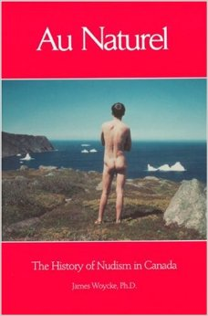 Au Naturel the History of Nudism in Canada