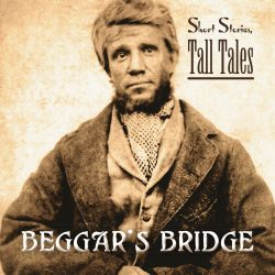 Short-Stories-Tall-Tales-Beggars-Bridge-folk-Hull